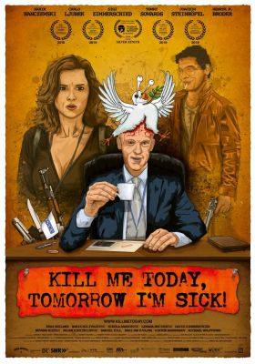 Filmposter 'Kill Me Today, Tomorrow I´m Sick!'